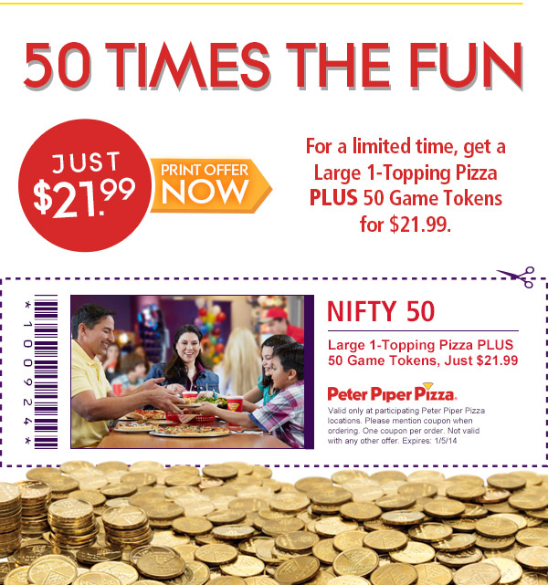For a limited time, get a Large 1-Topping Pizza PLUS 50 Game Tokens for $21.99. Print offer now!