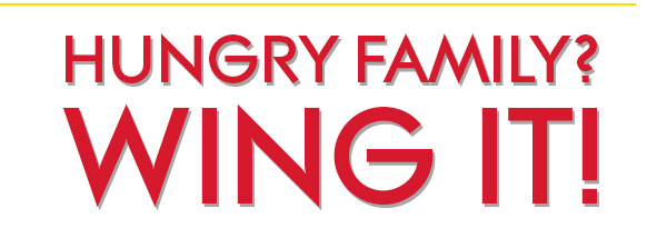 Hungry Family? Wing it!